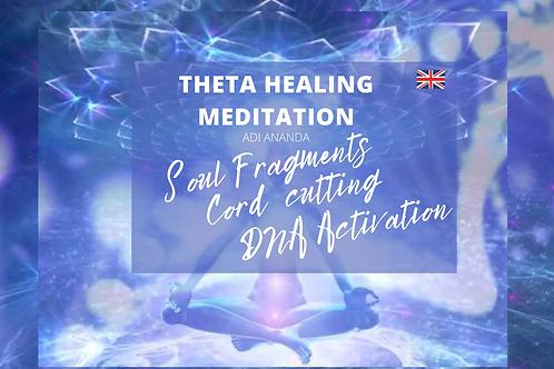 Theta Healing Meditation -  SOUL FRAGMENTS, CORD CUTTING