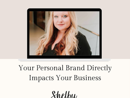 Your Personal Brand Directly Impacts Your Business