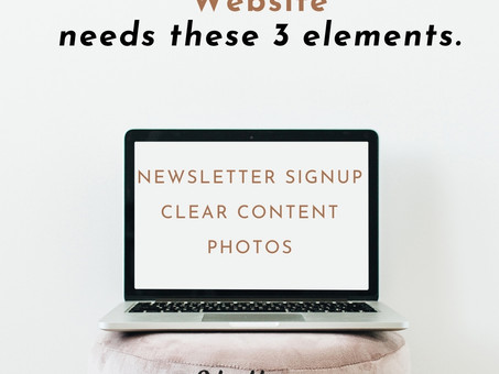 Your Website needs these 3 Elements