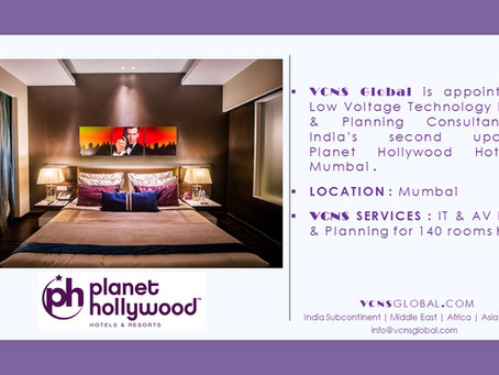 VCNS Global appointed as IT & AV Consultant for Planet Hollywood, Mumbai