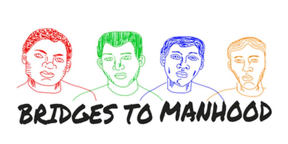 COVID-19 CANCELLATION - 2020: Bridges to Manhood Conference
