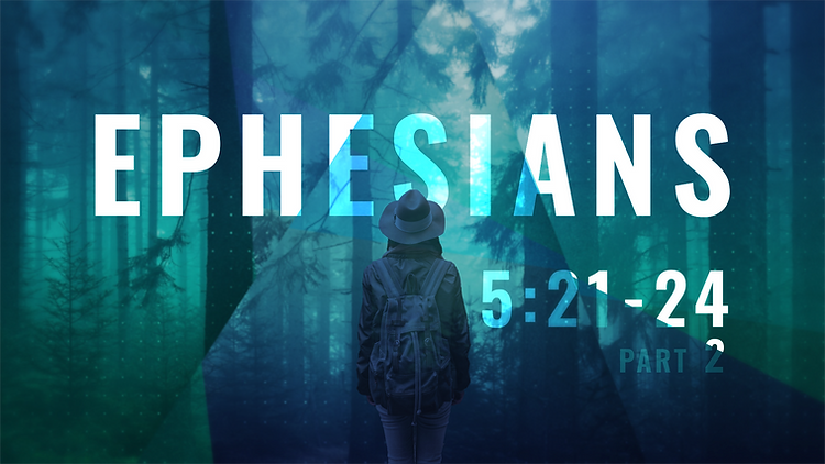Ephesians_16X9_5.21-24_Part2.png