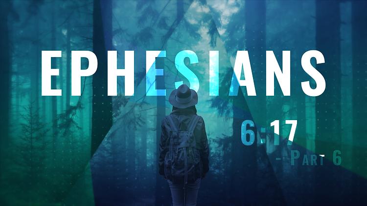 Ephesians_16X9_6.17 - Part 6.png