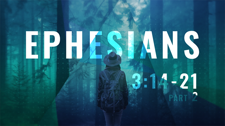 Ephesians_16X9_3.14-21_Part2.png