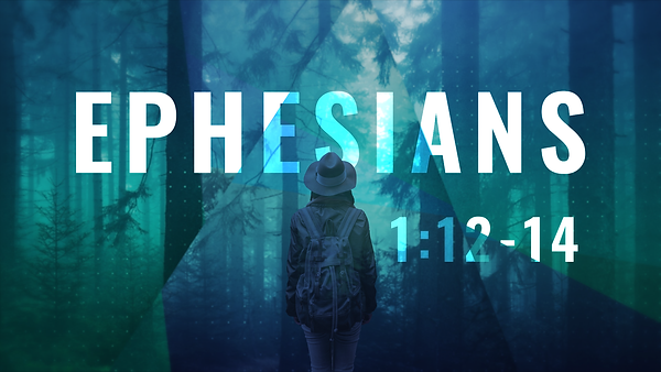 Ephesians_16X9_1.12-14_00000.png
