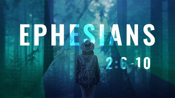 Ephesians_16X9_2.6-10.png