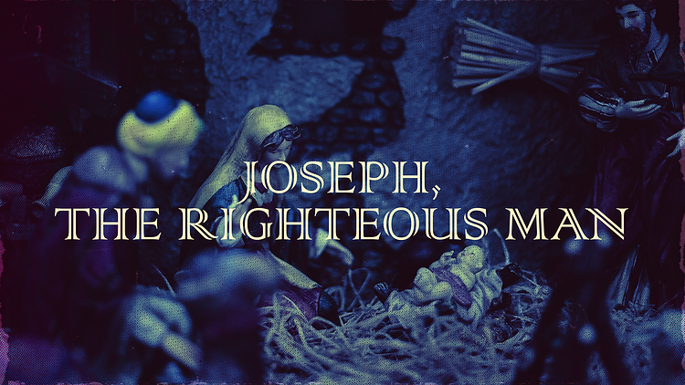 20201213_Joseph - ARighteousMan_16x9.png