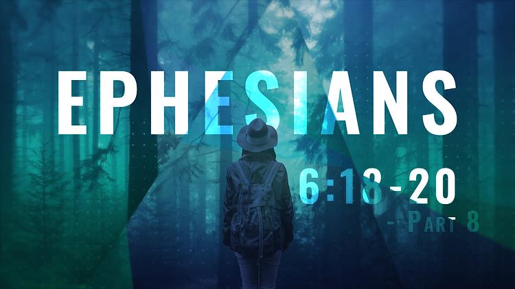 Ephesians_16X9_6.18-20 - Part 8.png