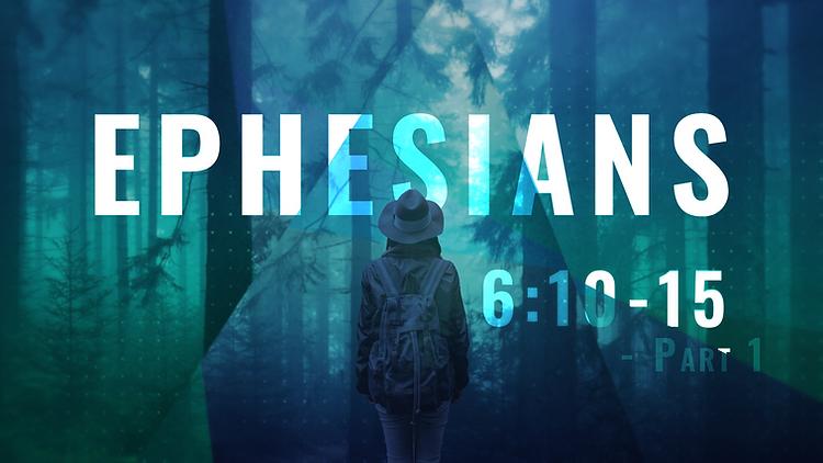Ephesians_16X9_6.10-15 - Part 1.png