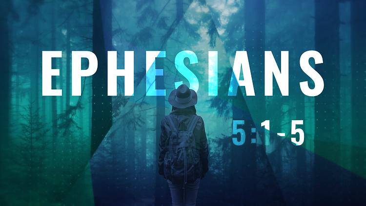 Ephesians_16X9_5.1-5.png