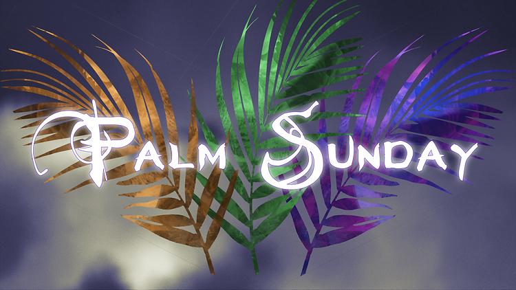 Palm Sunday_16X10_00000.png