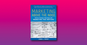 Marketing Above The Noise - Linda J. Popky