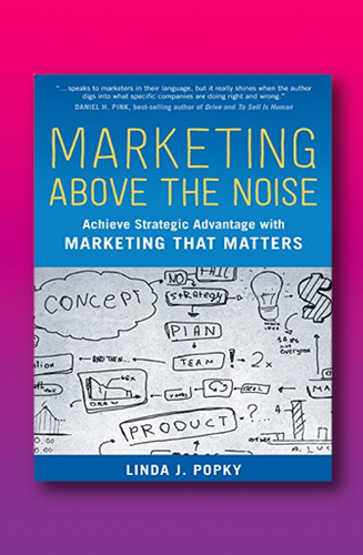 Marketing Above The Noise | Linda J. Popky