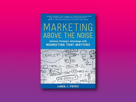 Marketing Above The Noise | Linda J. Popky