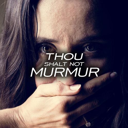 Thou Shalt Not Murmur