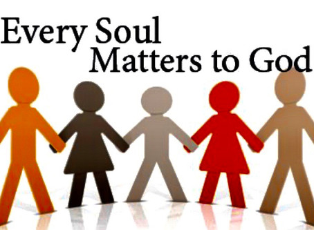 Every soul matters to the Lord!