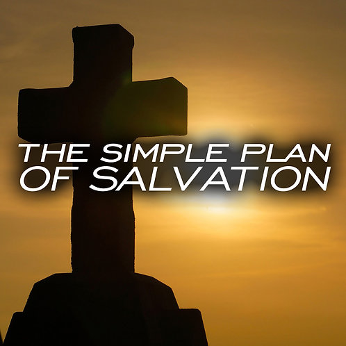 The Simple Plan of Salvation