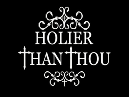 Holier than thou - Part 1