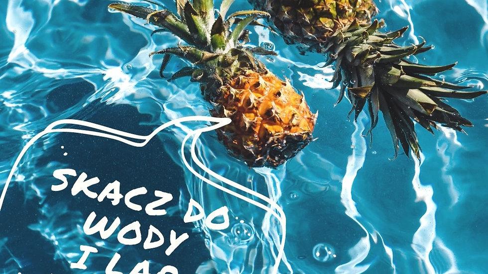 Skacz do wody i lap ananasy