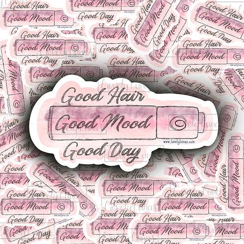 Good Hair, Good Mood, Good Day-Sticker