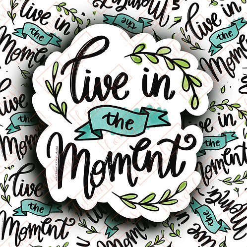 Live in the moment- Sticker