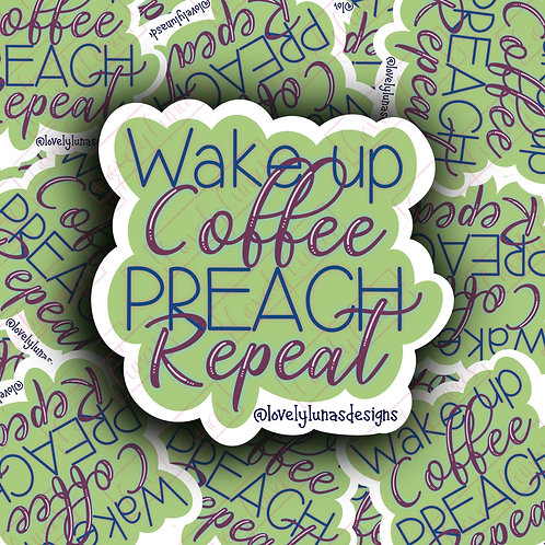 Wake up, Coffee, Preach, Repeat-Sticker