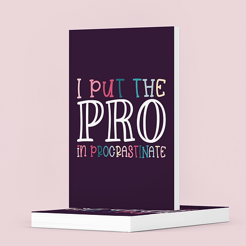 I put the pro in procrastinate - The Lovely Planner Notebook