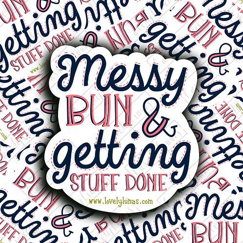 Messy bun & getting stuff done-Sticker
