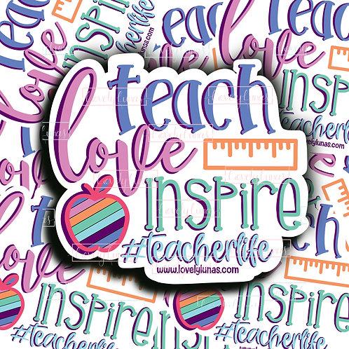 Teach, Love, Inspire - Sticker