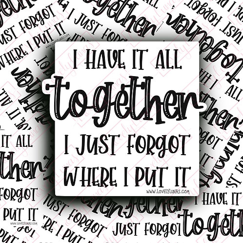 I have it all together-Sticker