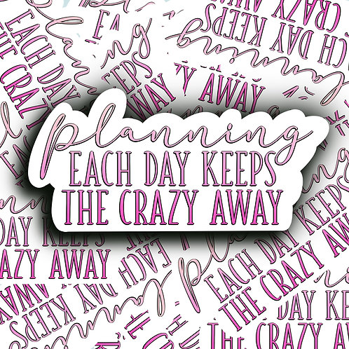 Planning each day keeps the crazy away- Sticker