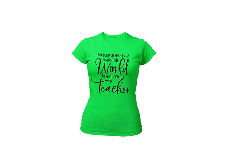 Became a Teacher to Change the World