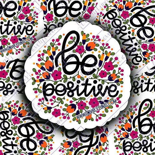 Be Positive- Sticker