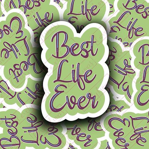 Best Life Ever-Sticker