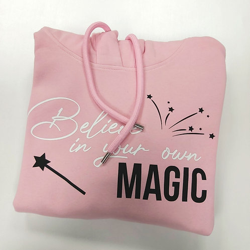 Believe in Your Own Magic -  Women's Hoodie - Multiple Colours Available