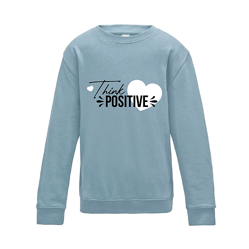 Think Positive Kids Sweatshirt