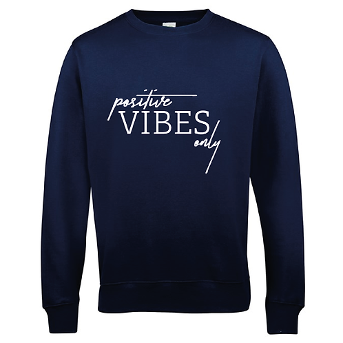 Positive Vibes Only - LOA Womens Sweatshirt - Multiple Colours Available