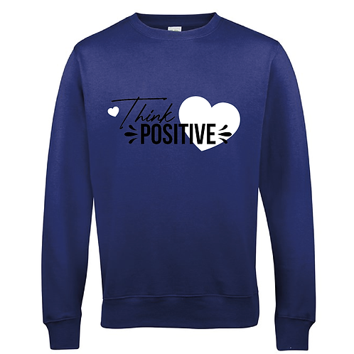 Think Positive Women's Sweatshirt - Multiple Colours Available