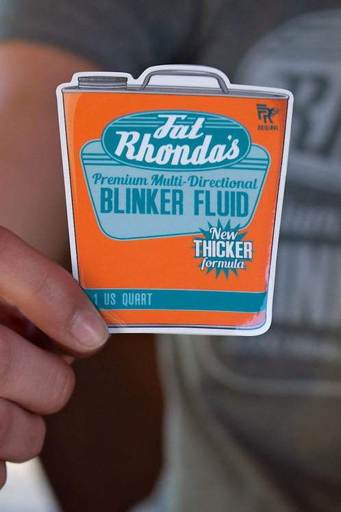 Fat Rhonda's Blinker Fluid Sticker