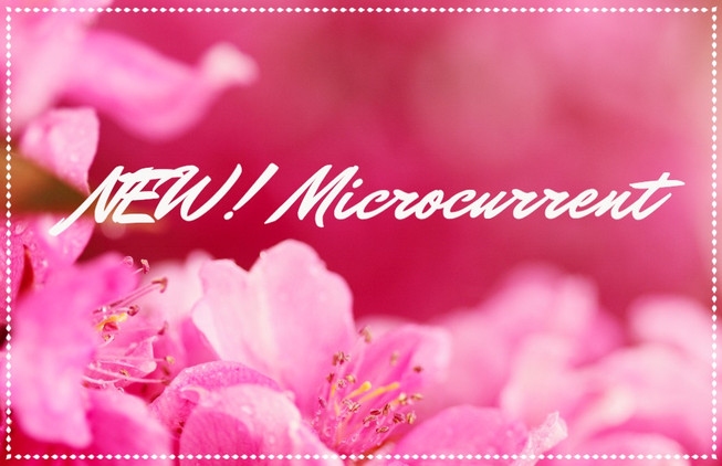 Introducing Microcurrent!