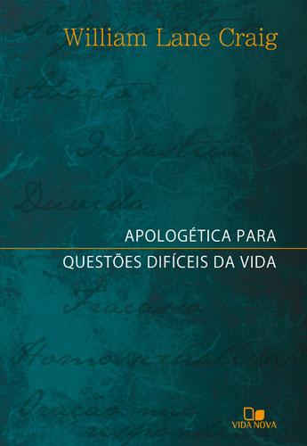 Apologetica_para_questões_difíceis_da_vida