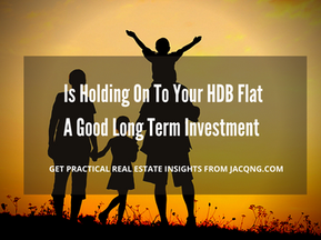 Is Holding On To Your HDB A Good Long Term Investment Plan?