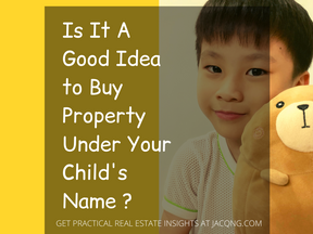 Is It A Good Idea To Buy Property Under Your Child's Name?