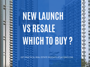 New Launch vs Resale, Which To Buy?