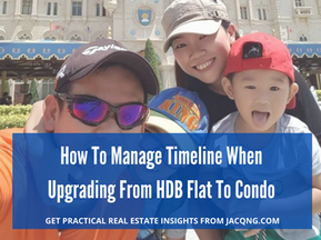 How To Manage Timeline When Upgrading From HDB Flat To Condo?