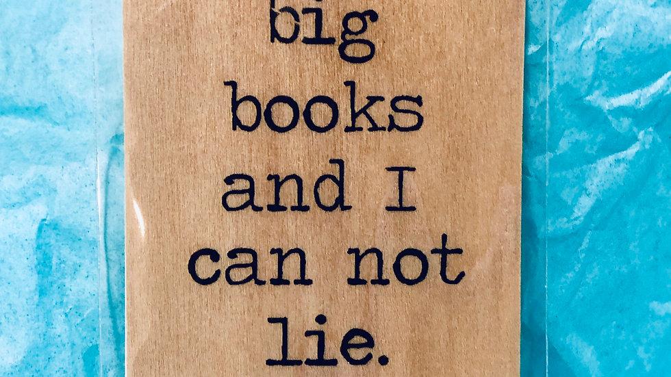 Bookmark- I Like Big Books And I Cannot Lie