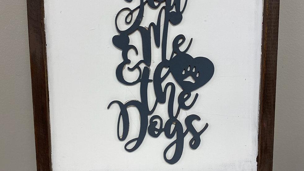 You Me & the Dogs Wooden Sign