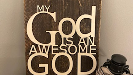 God is an awesome God-wooden sign