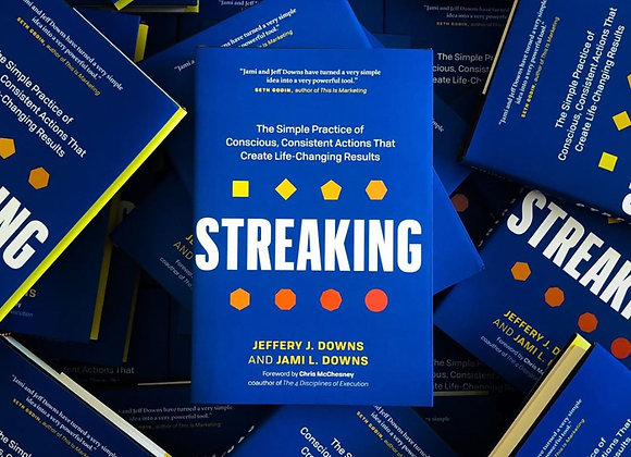 Streaking: The Simple Practice of Conscious, Consistent Actions...