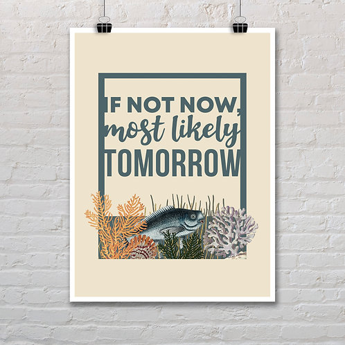 If Not Now - Printable Quote